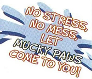 No stress, no mess, let Mucky Paws come to you